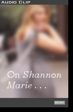 Click to hear a brief audio excerpt (in .wav file format) from this interview: Michele commenting on Shannon Marie