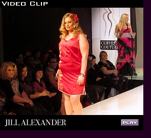 Jill Alexander runway show at ''Curves in Couture''; click to play