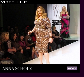 Anna Scholz runway show at ''Curves in Couture''; click to play